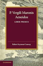 P. Vergili Aeneidos Liber Primus af Robert Seymour Conway