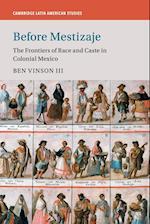 Before Mestizaje (Cambridge Latin American Studies Paperback, nr. 105)