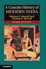 A Concise History of Modern India af Thomas R. Metcalf, Barbara D. Metcalf