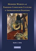 Modern Women and Parisian Consumer Culture in Impressionist Painting