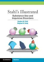 Stahl's Illustrated Substance Use and Impulsive Disorders (Stahl's Illustrated)