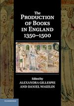The Production of Books in England 1350-1500 (CAMBRIDGE STUDIES IN PALAEOGRAPHY AND CODICOLOGY, nr. 14)