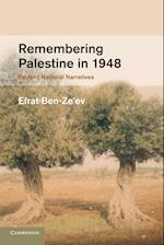 Remembering Palestine in 1948: Beyond National Narratives