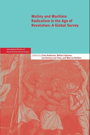 Mutiny and Maritime Radicalism in the Age of Revolution: A Global Survey