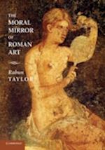 The Moral Mirror of Roman Art