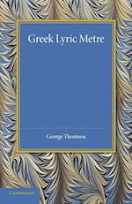 Greek Lyric Metre af George Thomson