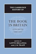 The Cambridge History of the Book in Britain: Volume 3, 1400-1557 af Lotte Hellinga