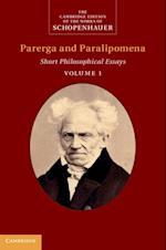 Schopenhauer: Parerga and Paralipomena: Volume 1 (The Cambridge Edition of the Works of Schopenhauer)