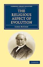 The Religious Aspect of Evolution af James Mccosh