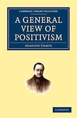 A General View of Positivism af J H Bridges, Auguste Comte