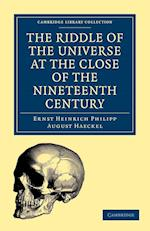 The Riddle of the Universe at the Close of the Nineteenth Century af Joseph Mccabe, Ernst Heinrich Philipp August Haeckel