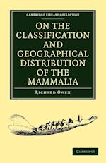 On the Classification and Geographical Distribution of the Mammalia af Richard Owen
