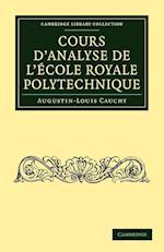 Cours D'Analyse de L'Ecole Royale Polytechnique af Augustin-Louis Cauchy