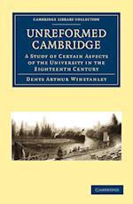 Unreformed Cambridge af Denys Arthur Winstanley