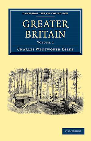 Greater Britain: Volume 2