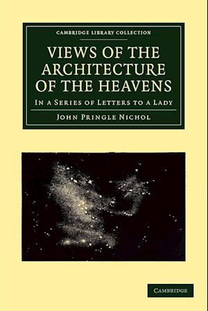 Views of the Architecture of the Heavens: In a Series of Letters to a Lady