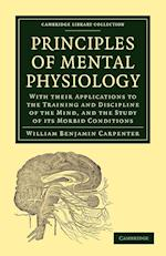 Principles of Mental Physiology af William Benjamin Carpenter