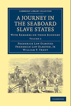 A Journey in the Seaboard Slave States: Volume 2
