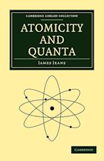 Atomicity and Quanta (Cambridge Library Collection - Physical Sciences)
