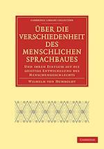Uber Die Verschiedenheit Des Menschlichen Sprachbaues Und Ihren Einflu Auf Die Geistige Entwickelung Des Menschengeschlechts af Wilhelm Von Humboldt