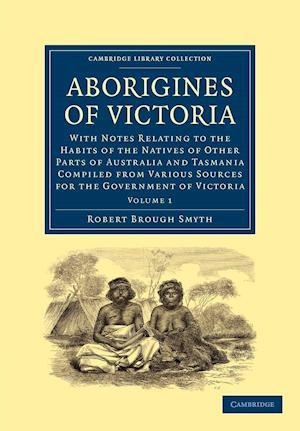 Aborigines of Victoria: Volume 2