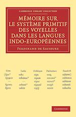 Memoire sur le systeme primitif des voyelles dans les langues indo-europeennes af Ferdinand De Saussure