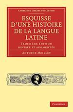 Esquisse D'une Histoire De La Langue Latine af Antoine Meillet