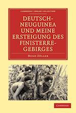 Deutsch-Neuguinea und Meine Ersteigung des Finisterre-Gebirges af Hugo Zoller