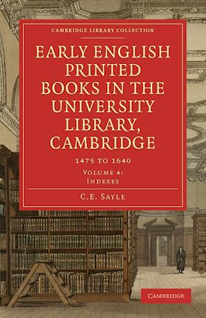 Early English Printed Books in the University Library, Cambridge: 1475 to 1640