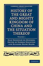 History of the Great and Mighty Kingdom of China and the Situation Thereof af R Parke, George Staunton, Juan Gonzalez De Mendoza