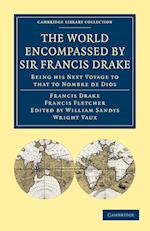 The World Encompassed by Sir Francis Drake: Being His Next Voyage to That to Nombre De Dios af Francis Drake, Francis Fletcher, William Sandys Wright Vaux