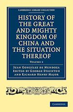 History of the Great and Mighty Kingdom of China and the Situation Thereof af R Parke, Richard Henry Major, George Staunton