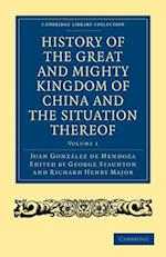 History of the Great and Mighty Kingdome of China and the Situation Thereof 2 Volume Set af Richard Henry Major, Juan Gonzalez De Mendoza, George Staunton