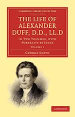The Life of Alexander Duff, D.D., LL.D. af George Smith
