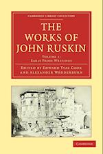 The Works of John Ruskin (Cambridge Library Collection - Works of John Ruskin)