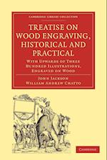Treatise on Wood Engraving, Historical and Practical af William Andrew Chatto, John Jackson