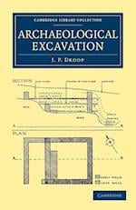 Archaeological Excavation (Cambridge Library Collection - Archaeology)