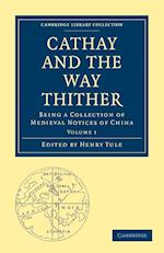 Cathay and the Way Thither af Henry Yule