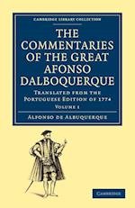Commentaries of the Great Afonso Dalboquerque, Second Viceroy of India Volume 1 af Walter De Gray Birch, Afonso De Albuquerque