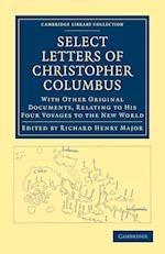 Select Letters of Christopher Columbus af Christopher Columbus, Richard Henry Major