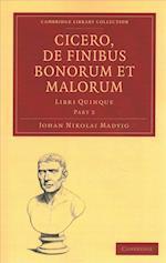 Cicero, De Finibus Bonorum Et Malorum (Cambridge Library Collection - Cambridge)