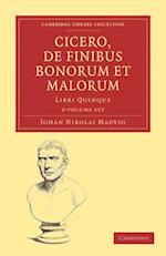 Cicero, De Finibus Bonorum et Malorum 2 Volume Paperback Set (Cambridge Library Collection - Classics)