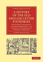 A History of the Old English Letter Foundries af Talbot Baines Reed