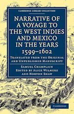 Narrative of a Voyage to the West Indies and Mexico in the Years 1599-1602 af Samuel De Champlain, Norton Shaw, Alice Wilmere