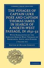 The Voyages of Captain Luke Foxe and Captain Thomas James in Search of a North-West Passage, in 1631-32 2-Volume Set