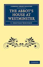 The Abbot's House at Westminster (Cambridge Library Collection - History)