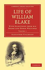 Life of William Blake af Dante Gabriel Rossetti, Alexander Gilchrist, William Michael Rossetti