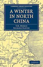 A Winter in North China af Richard Glover, T M Morris