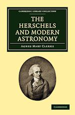 The Herschels and Modern Astronomy af Agnes Mary Clerke