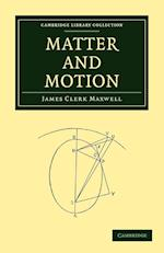 Matter and Motion (Cambridge Library Collection - Physical Sciences)